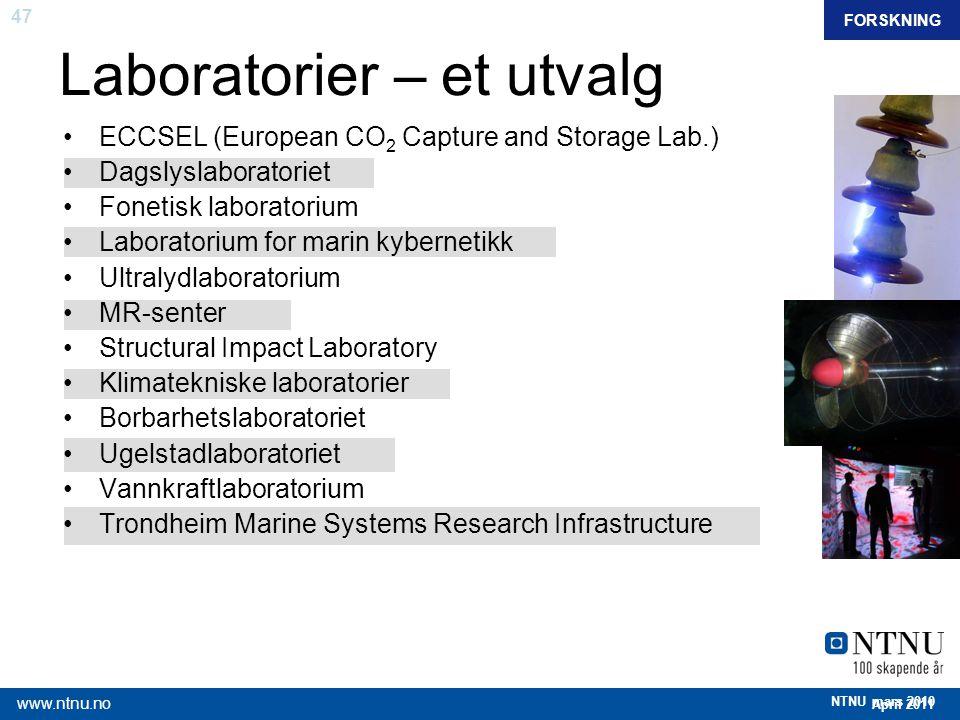 47 April 2011 www.ntnu.no NTNU mars 2010 Laboratorier – et utvalg FORSKNING ECCSEL (European CO 2 Capture and Storage Lab.) Dagslyslaboratoriet Foneti