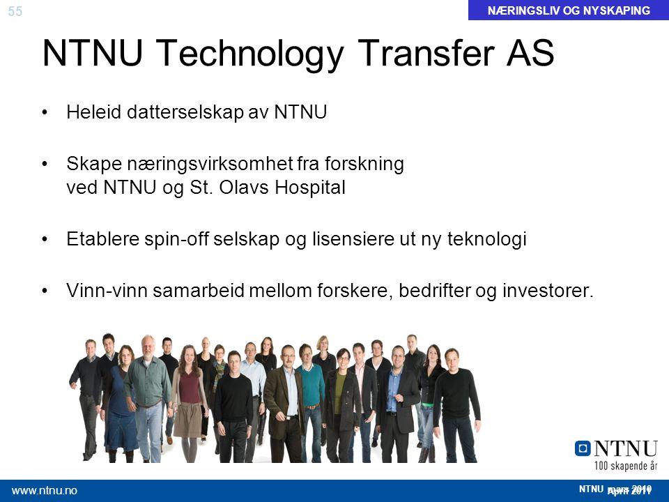 55 April 2011 www.ntnu.no NTNU mars 2010 Heleid datterselskap av NTNU Skape næringsvirksomhet fra forskning ved NTNU og St. Olavs Hospital Etablere sp