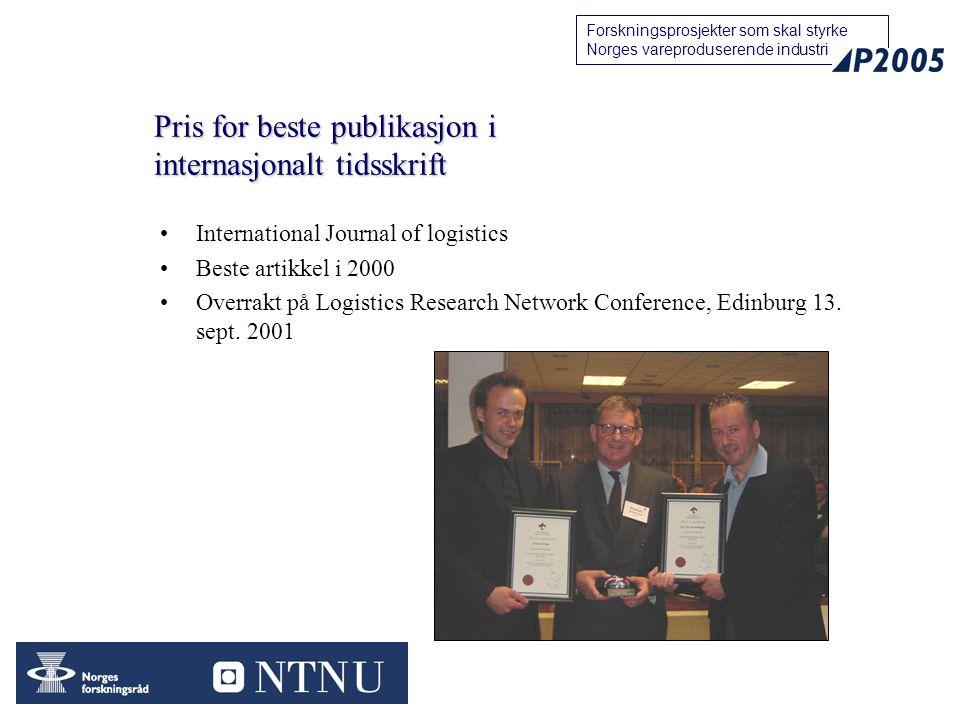 32 Forskningsprosjekter som skal styrke Norges vareproduserende industri Pris for beste publikasjon i internasjonalt tidsskrift International Journal of logistics Beste artikkel i 2000 Overrakt på Logistics Research Network Conference, Edinburg 13.