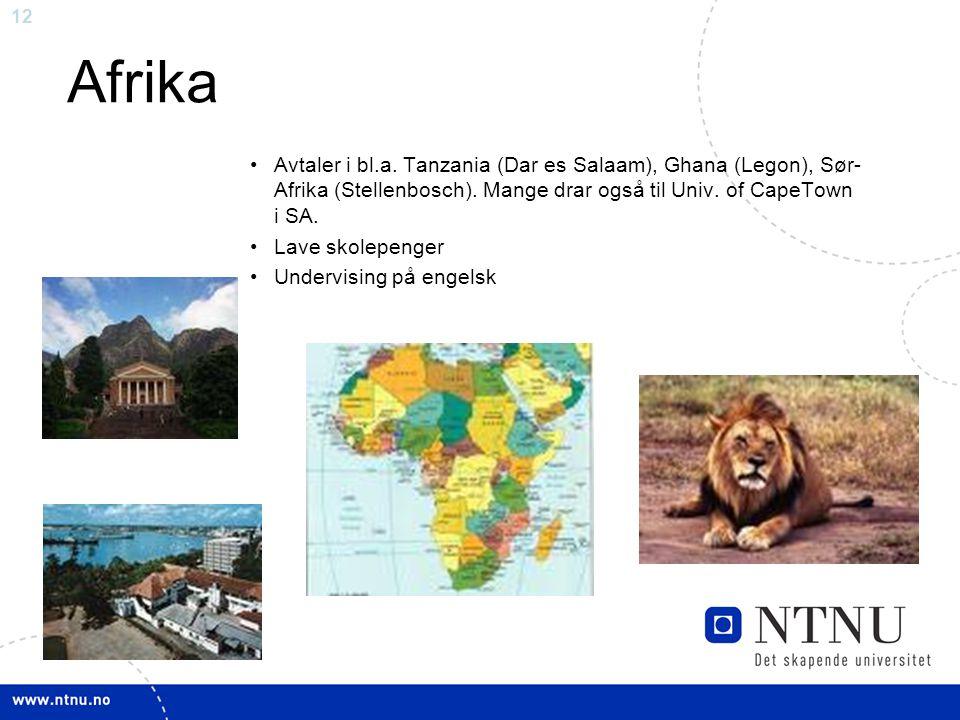 12 Afrika Avtaler i bl.a. Tanzania (Dar es Salaam), Ghana (Legon), Sør- Afrika (Stellenbosch).