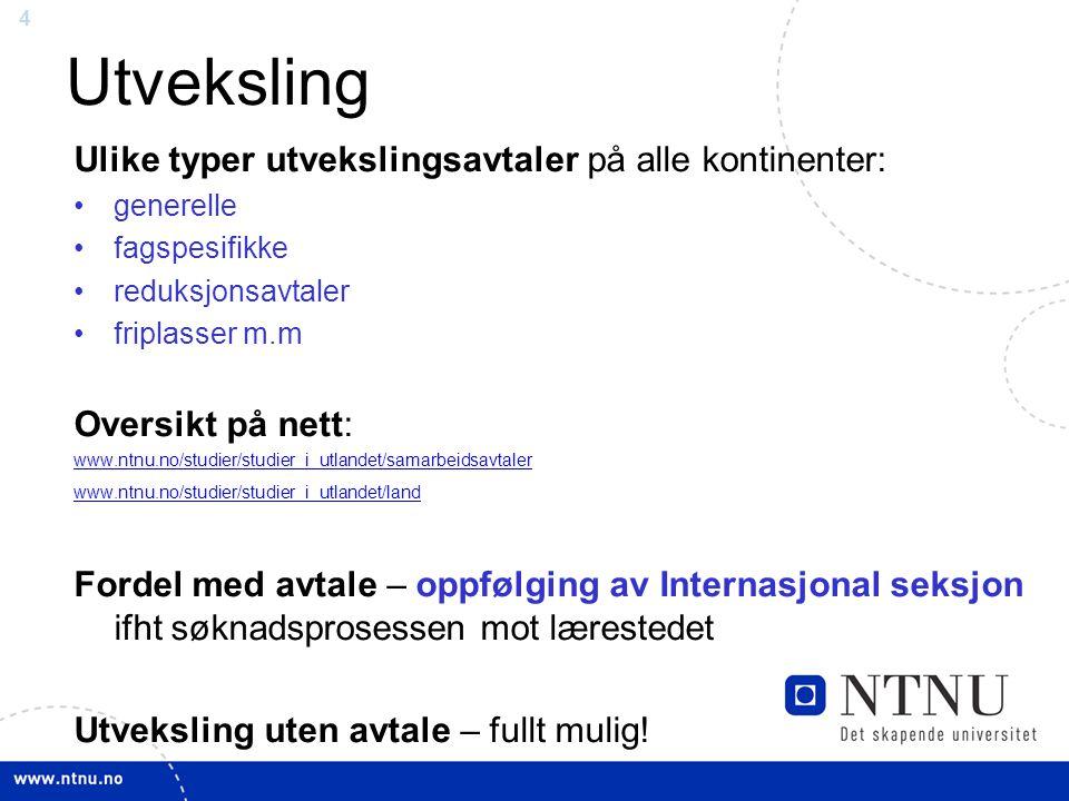 15 Godkjenning Søk om forhåndsgodkjenning: din garanti om at emnene skal integreres i din grad fra NTNU.