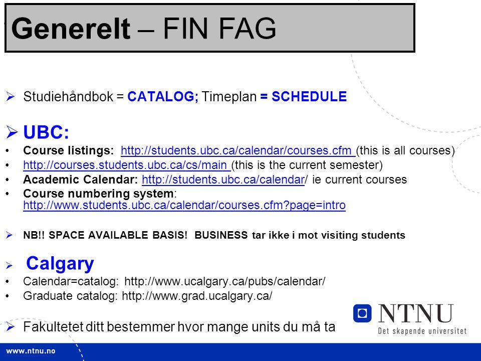 19 Vedlegg(1 av 2):  Karakterutskift og beskrivelsen av karaktersystemet (kontakt student service)  A-4 ark med List of courses in Progress: your name (gi fagkode + tittel på engelsk).
