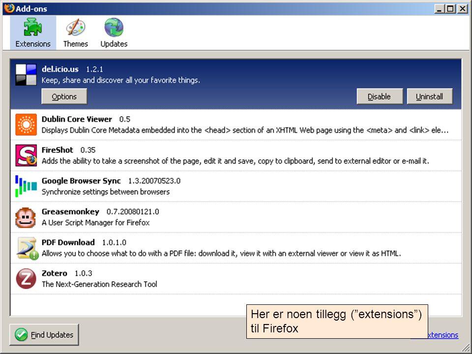 Her er noen tillegg ( extensions ) til Firefox