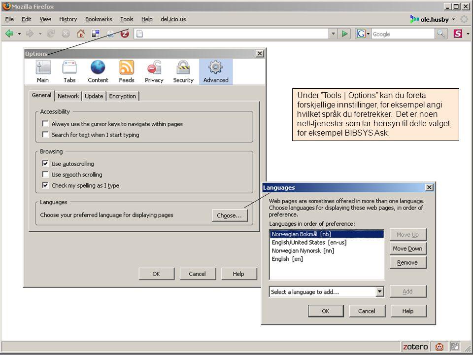 Under Tools | Options kan du foreta forskjellige innstillinger, for eksempel angi hvilket språk du foretrekker.