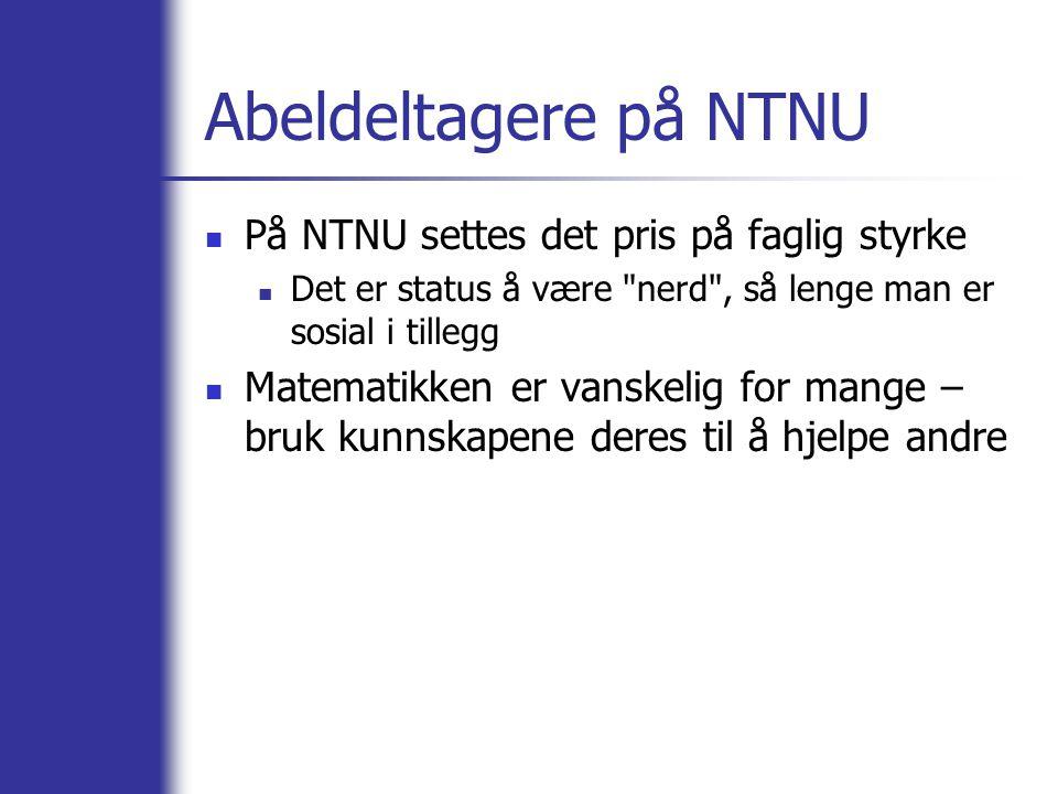 Abeldeltagere på NTNU På NTNU settes det pris på faglig styrke Det er status å være