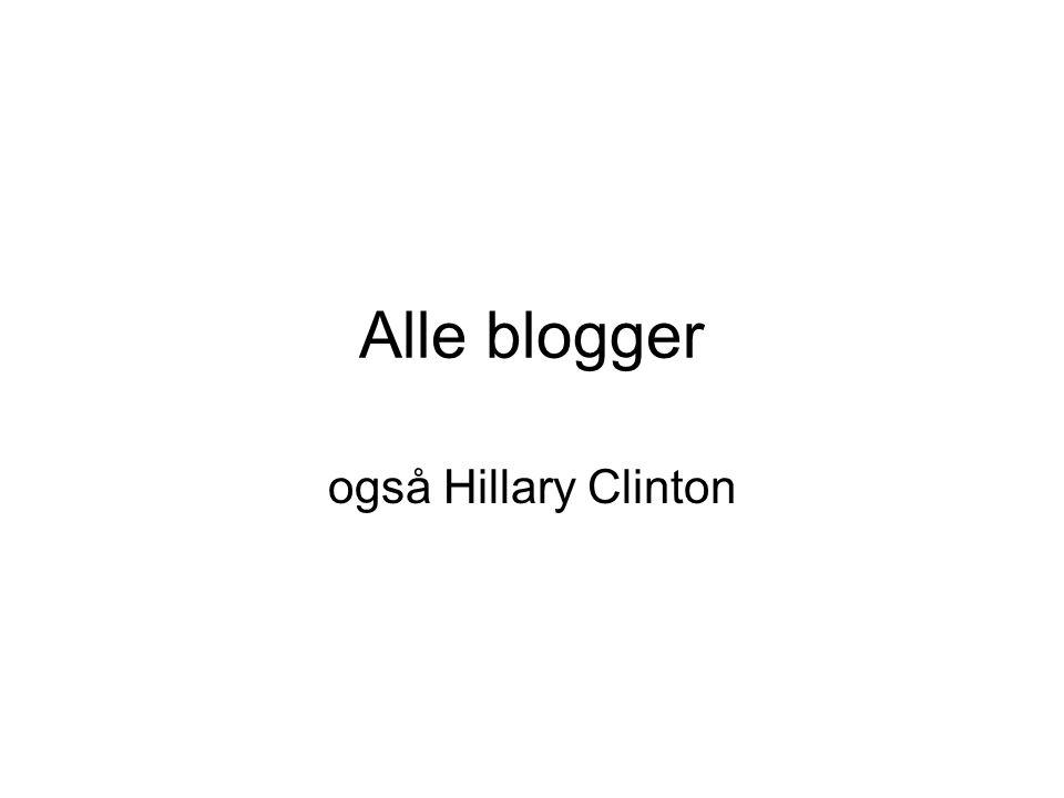 Alle blogger også Hillary Clinton