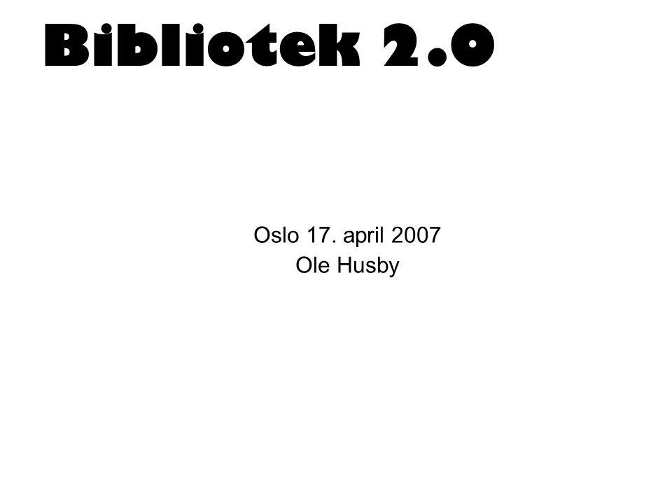 Bibliotek 2.0 Hva er to null.Er det noe BIBSYS trenger å tenke på.