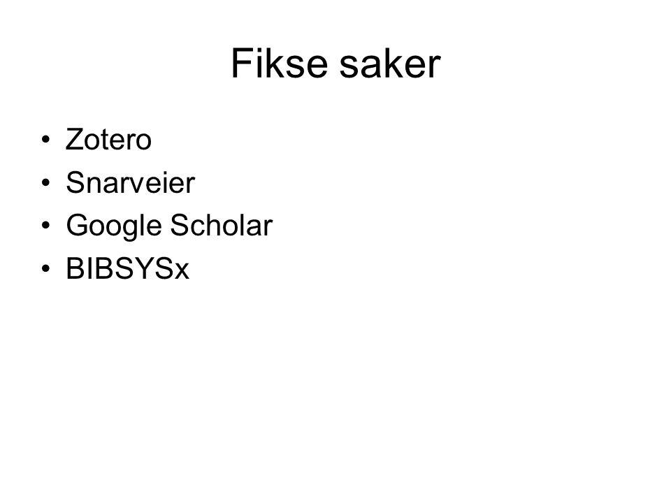 Fikse saker Zotero Snarveier Google Scholar BIBSYSx