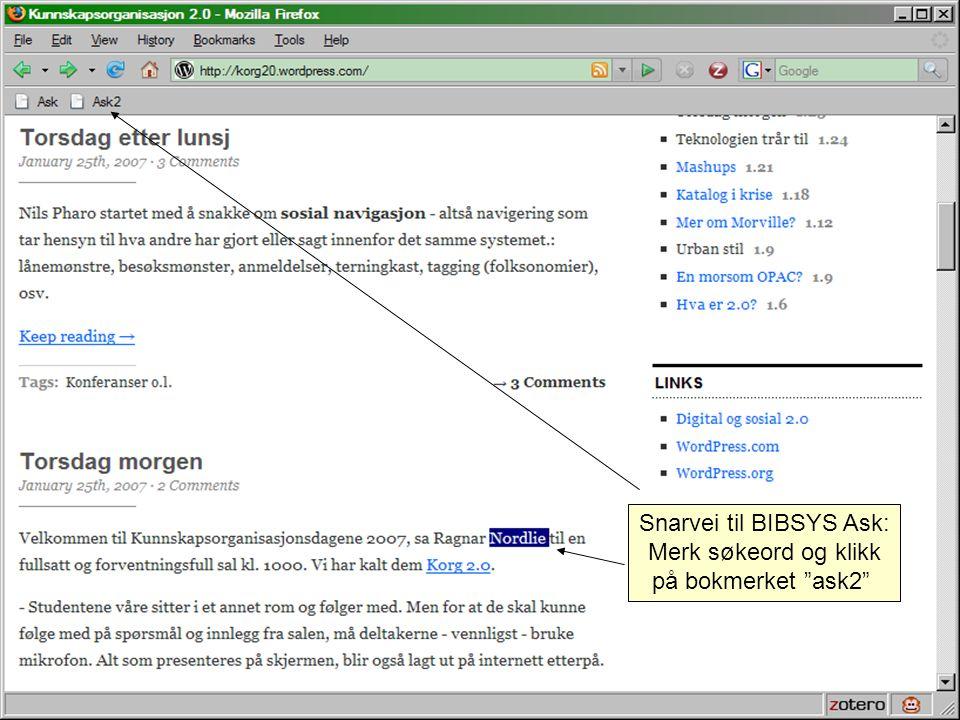 Snarvei til BIBSYS Ask: Merk søkeord og klikk på bokmerket ask2