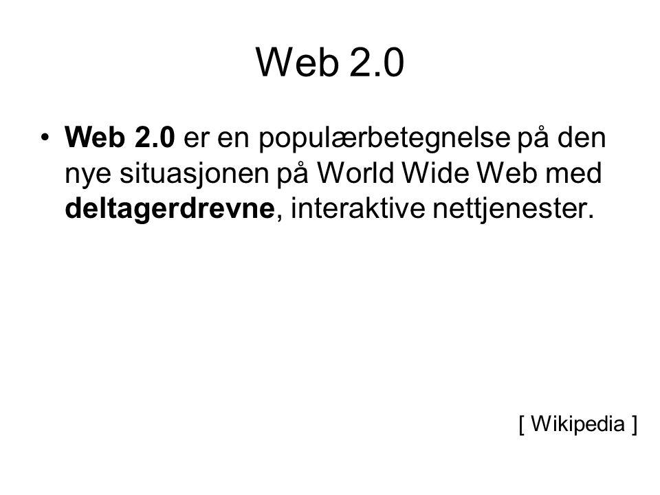 Web 2.0 Web 2.0 er en populærbetegnelse på den nye situasjonen på World Wide Web med deltagerdrevne, interaktive nettjenester.