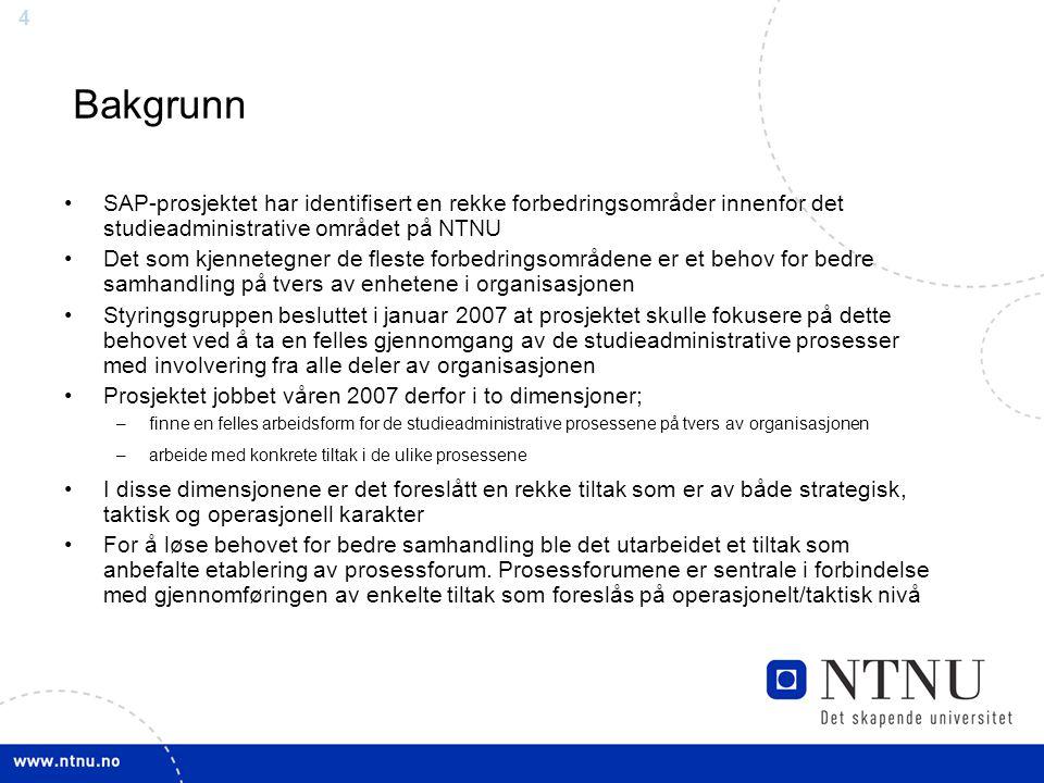 4 Bakgrunn SAP-prosjektet har identifisert en rekke forbedringsområder innenfor det studieadministrative området på NTNU Det som kjennetegner de flest