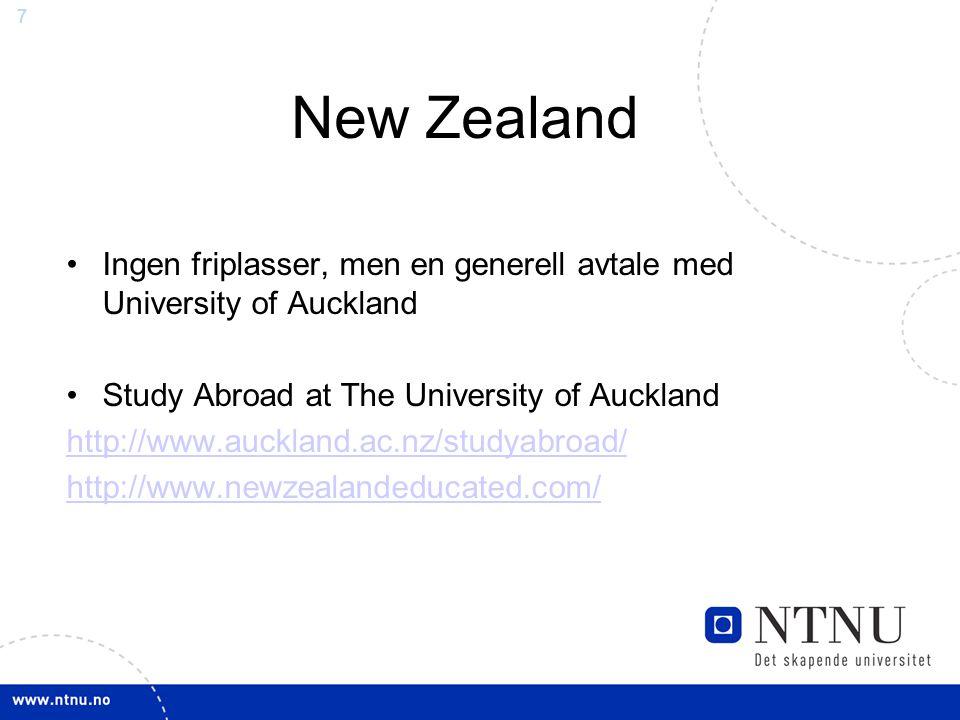 7 New Zealand Ingen friplasser, men en generell avtale med University of Auckland Study Abroad at The University of Auckland http://www.auckland.ac.nz