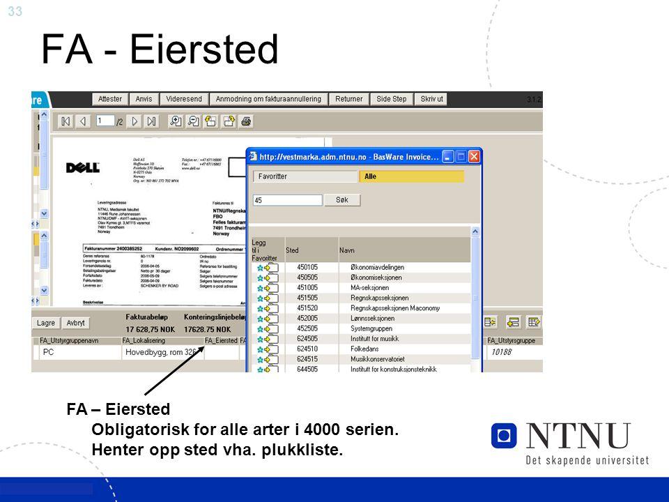 33 FA - Eiersted FA – Eiersted Obligatorisk for alle arter i 4000 serien. Henter opp sted vha. plukkliste.