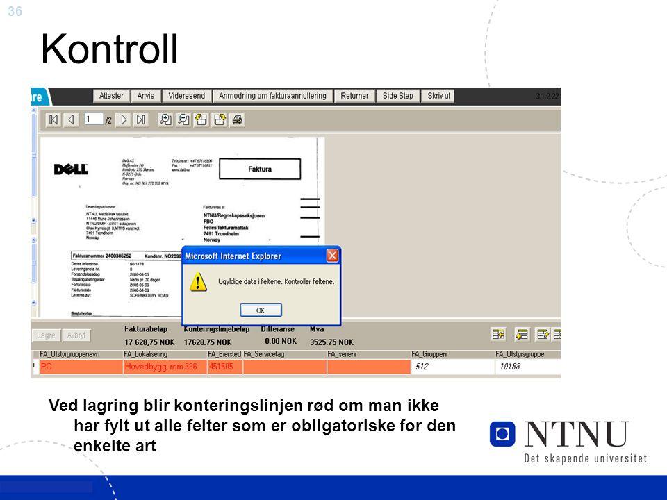 36 Kontroll Ved lagring blir konteringslinjen rød om man ikke har fylt ut alle felter som er obligatoriske for den enkelte art