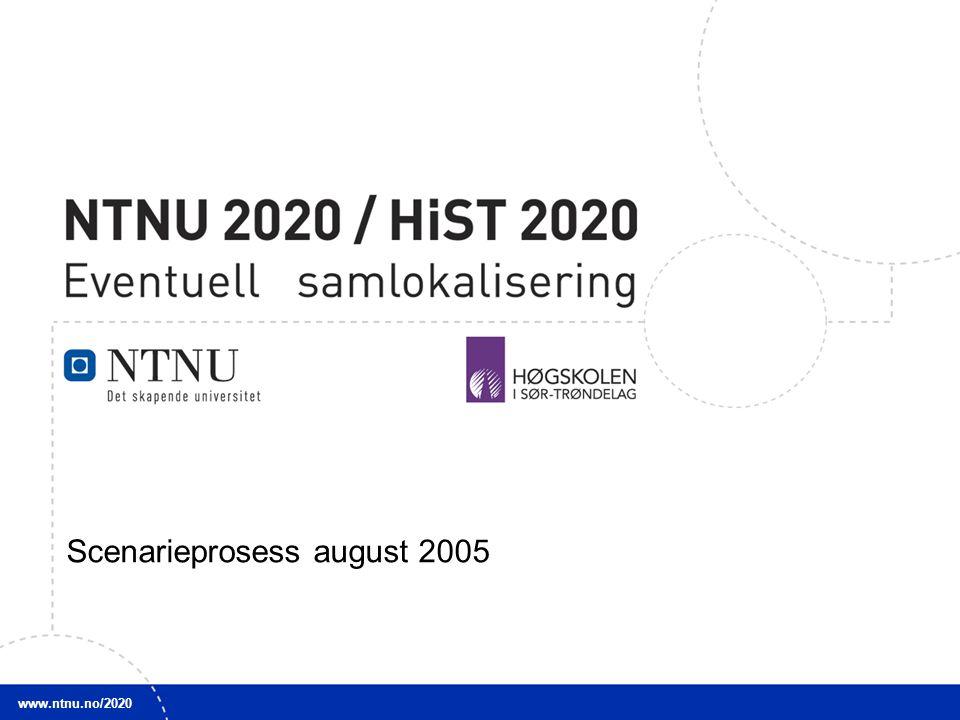 2 Scenarieworkshop, utdanning: Hensikt: Arbeide med hvordan NTNU kan være i 2020 mht profil og størrelse.