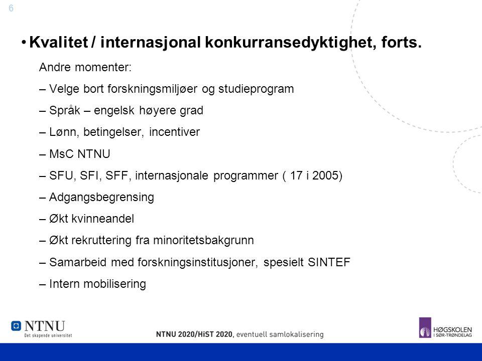 7 Kvalitet / internasjonal konkurransedyktighet, forts.
