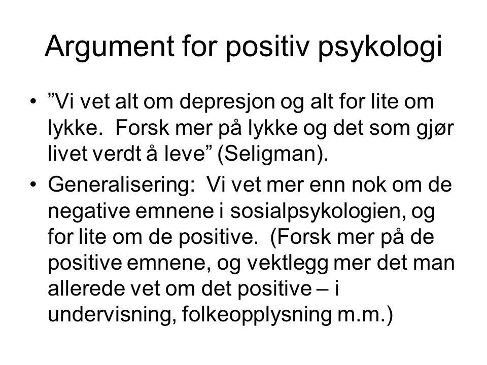 """Argument for positiv psykologi """"Vi vet alt om depresjon og alt for lite om lykke. Forsk mer på lykke og det som gjør livet verdt å leve"""" (Seligman). G"""