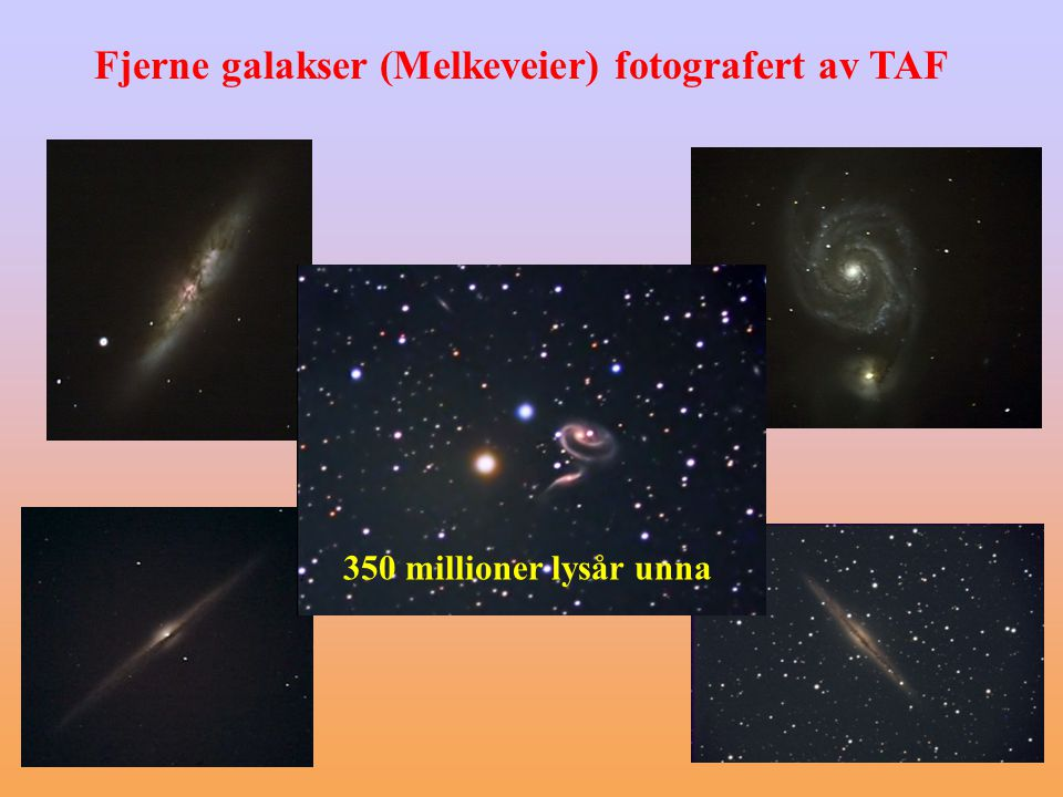 Fjerne galakser (Melkeveier) fotografert av TAF 350 millioner lysår unna