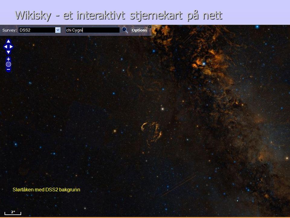 Wikisky - et interaktivt stjernekart på nett Slørtåken med DSS2 bakgrunn