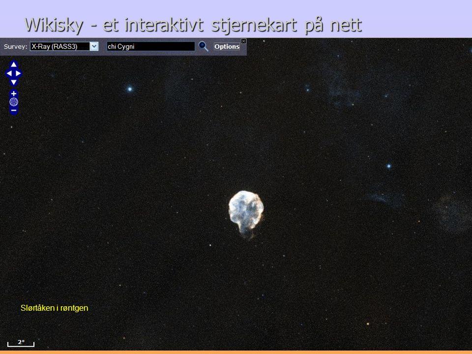 Wikisky - et interaktivt stjernekart på nett Slørtåken i røntgen