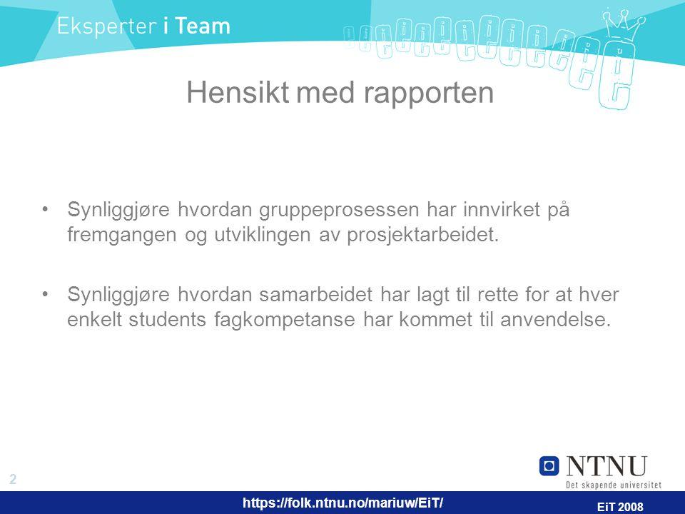 https://folk.ntnu.no/mariuw/EiT/ 3 EiT 2008 Innhold Omhandler refleksjoner rundt samspillet i gruppa der så vel enkeltpersoners som gruppas handlingsmønstre tas opp Reflektere over de erfaringer som er gjort.