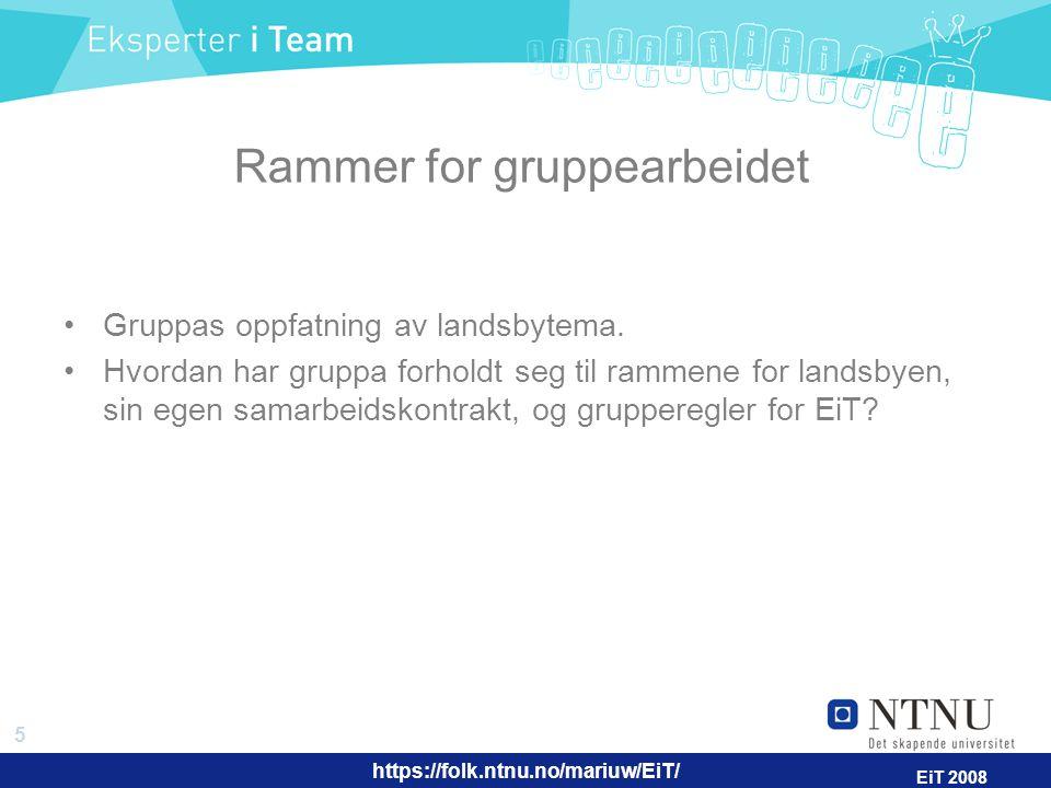 https://folk.ntnu.no/mariuw/EiT/ 6 EiT 2008 Presentasjon av gruppa Gruppas problemstilling Presentasjon av det enkelte gruppemedlem (maks.