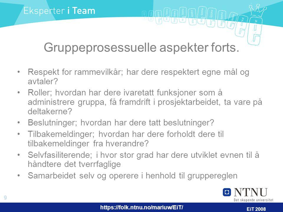 https://folk.ntnu.no/mariuw/EiT/ 10 EiT 2008 Sosial kompetanse og relevans Hvilken sosial kompetanse har hver enkelt gruppemedlem fått innsikt i /videreutviklet.