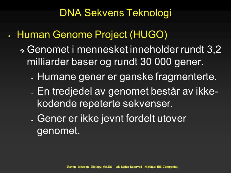 DNA Sekvens Teknologi Human Genome Project (HUGO)  Genomet i mennesket inneholder rundt 3,2 milliarder baser og rundt 30 000 gener. - Humane gener er