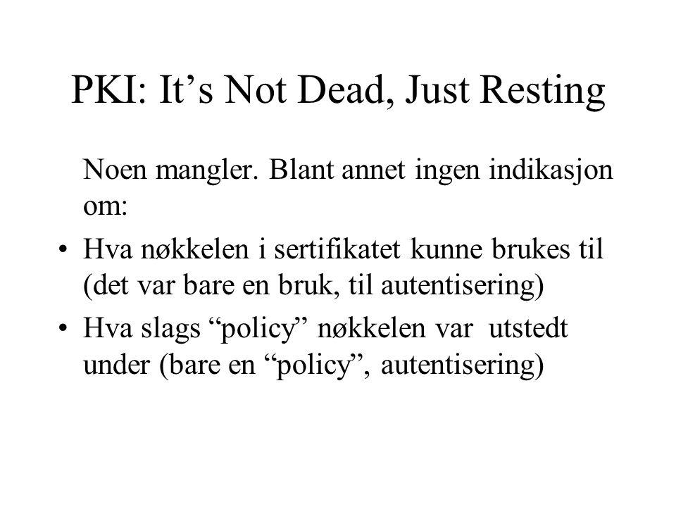 PKI: It's Not Dead, Just Resting Noen mangler.