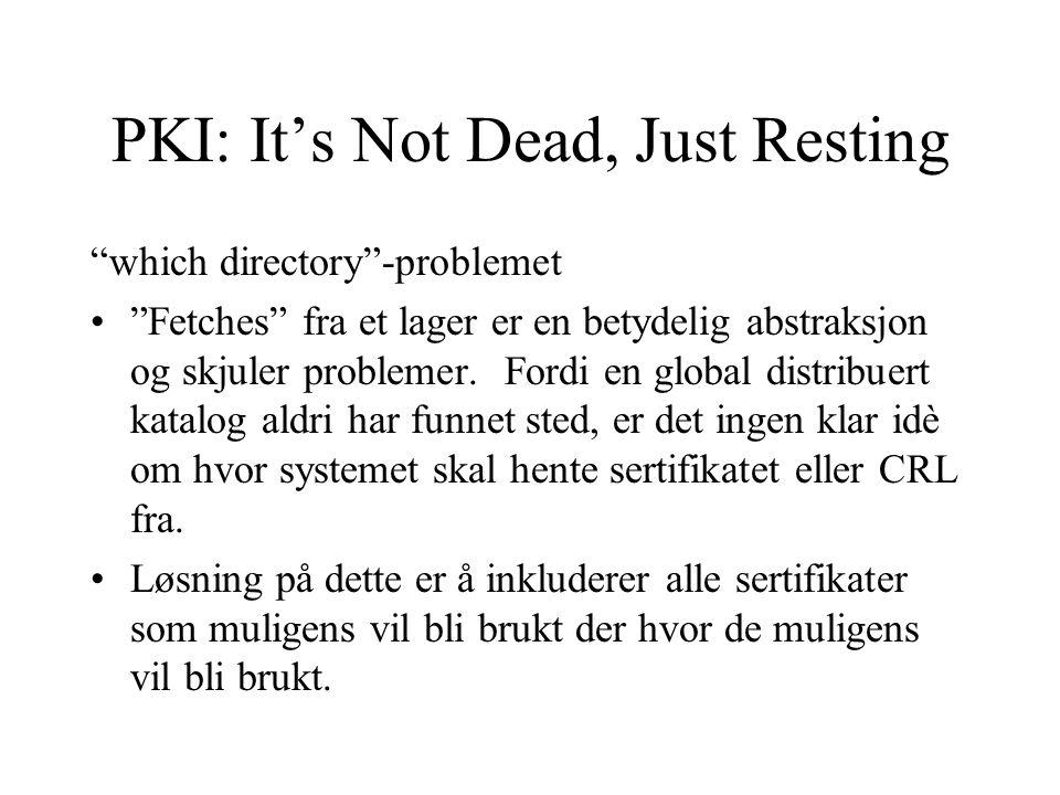 PKI: It's Not Dead, Just Resting which directory -problemet Fetches fra et lager er en betydelig abstraksjon og skjuler problemer.