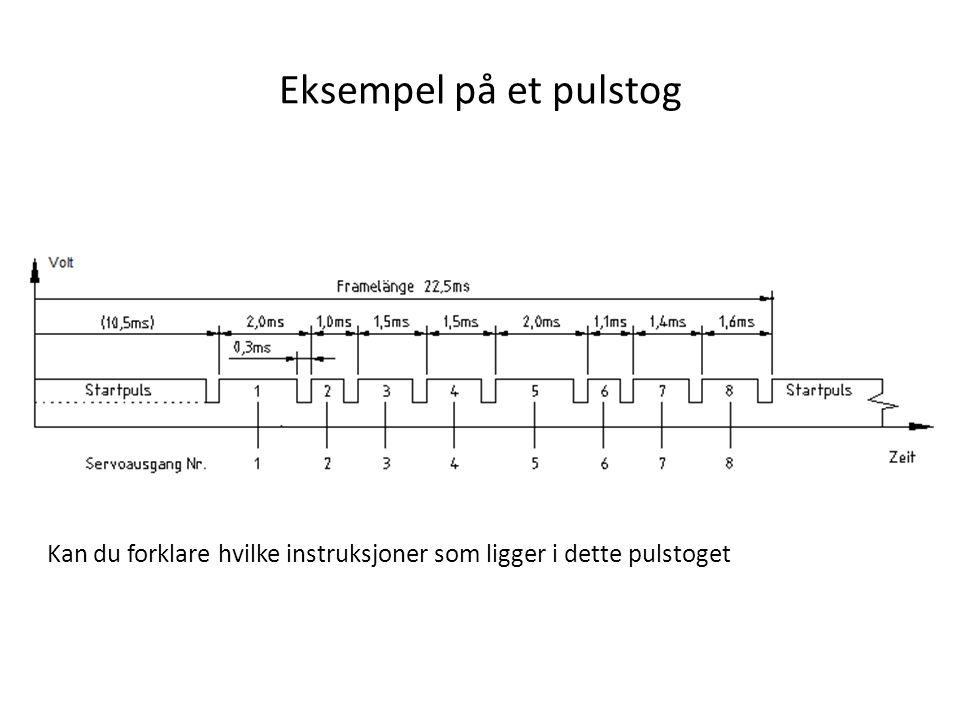 Eksempel på et pulstog Kan du forklare hvilke instruksjoner som ligger i dette pulstoget