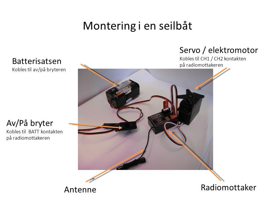 Montering i en seilbåt Servo / elektromotor Kobles til CH1 / CH2 kontakten på radiomottakeren Batterisatsen Kobles til av/på bryteren Av/På bryter Kobles til BATT kontakten på radiomottakeren Antenne Radiomottaker