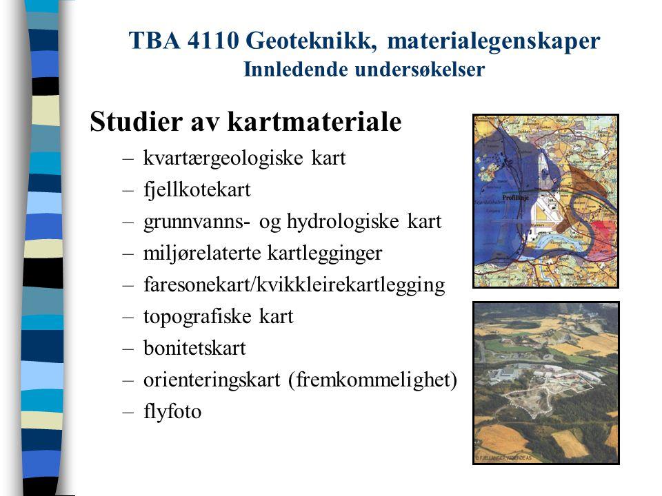 TBA 4110 Geoteknikk, materialegenskaper Innledende undersøkelser Studier av kartmateriale –kvartærgeologiske kart –fjellkotekart –grunnvanns- og hydro