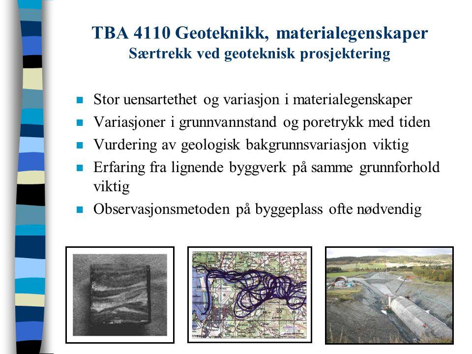 TBA 4110 Geoteknikk, materialegenskaper Særtrekk ved geoteknisk prosjektering n Stor uensartethet og variasjon i materialegenskaper n Variasjoner i gr