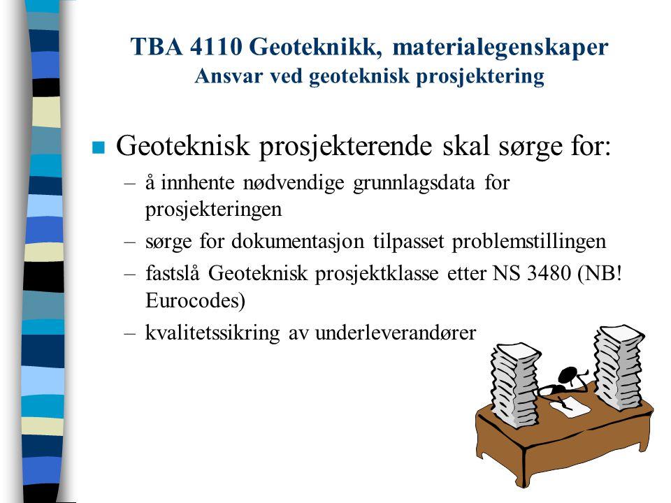 TBA 4110 Geoteknikk, materialegenskaper Bestemmelse av geoteknisk prosjektklasse n Skadekonsekvens –tap av menneskeliv –økonomisk og materielt tap n Vanskelighetsgrad –foreliggende geotekniske forhold –byggets kompleksitet og innflytelse av geotekniske forhold på konstruksjonen –tilgjengelighet av pålitelige undersøkelsesmetoder –tilgjengelighet av pålitelige analysemetoder –erfaringer fra tilsvarende konstruksjoner på tilsvarende grunnforhold