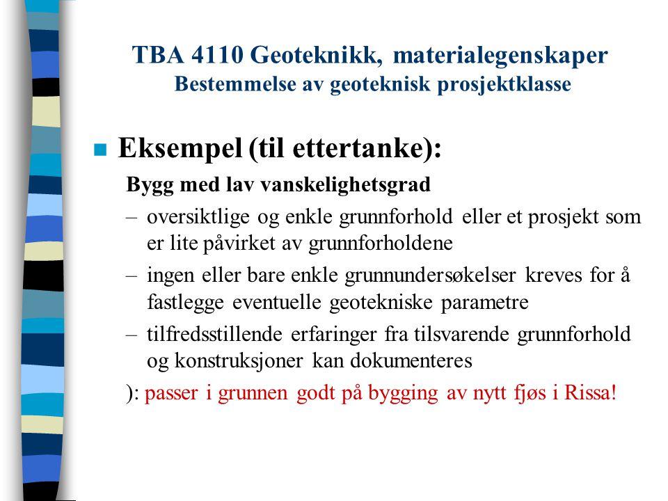 TBA 4110 Geoteknikk, materialegenskaper Utarbeidelse av borplan - SINTEF Medtek Resultater fra tidligere undersøkelser