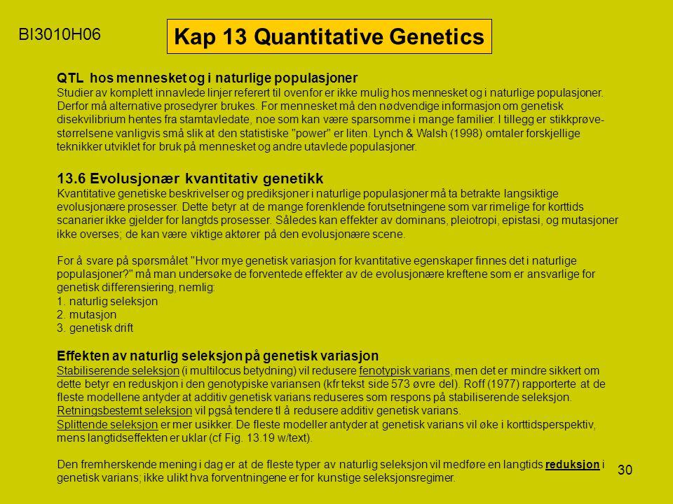 30 BI3010H06 Kap 13 Quantitative Genetics QTL hos mennesket og i naturlige populasjoner Studier av komplett innavlede linjer referert til ovenfor er i