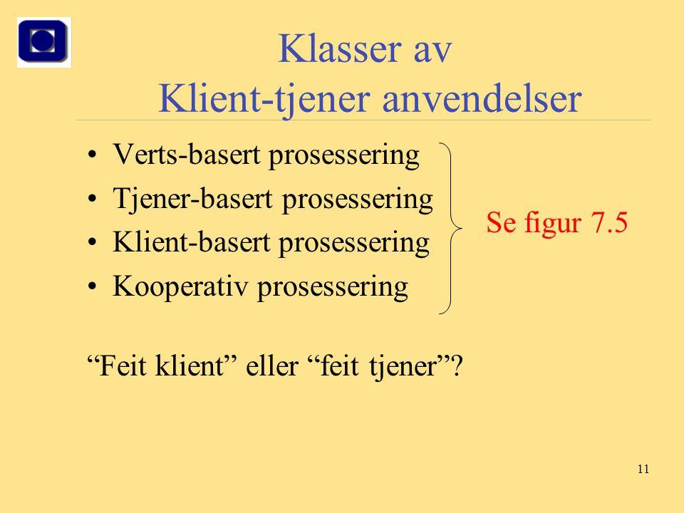 """11 Klasser av Klient-tjener anvendelser Verts-basert prosessering Tjener-basert prosessering Klient-basert prosessering Kooperativ prosessering """"Feit"""