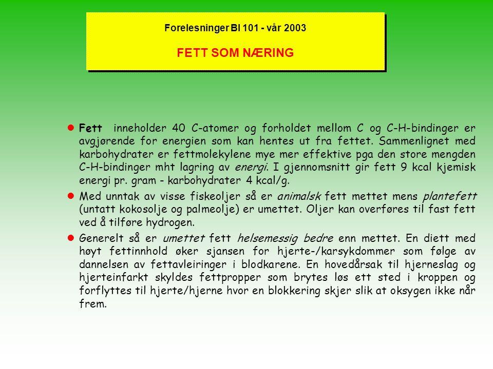 Forelesninger BI 101 - vår 2003 METTEDE OG UMETTEDE FETTSYRER lMettede fettsyrer har enkle bindinger mellom C-atomene i H-C-kjeden dvs. alle bindinger