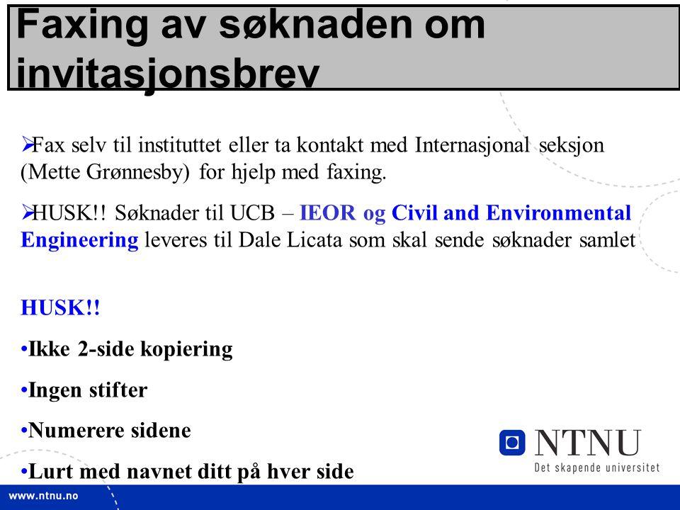18 Faxing av søknaden om invitasjonsbrev  Fax selv til instituttet eller ta kontakt med Internasjonal seksjon (Mette Grønnesby) for hjelp med faxing.