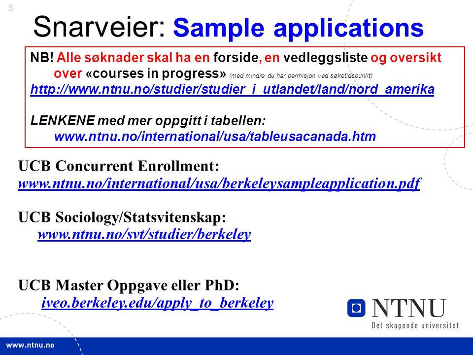 5 Snarveier: Sample applications NB! Alle søknader skal ha en forside, en vedleggsliste og oversikt over «courses in progress» (med mindre du har perm