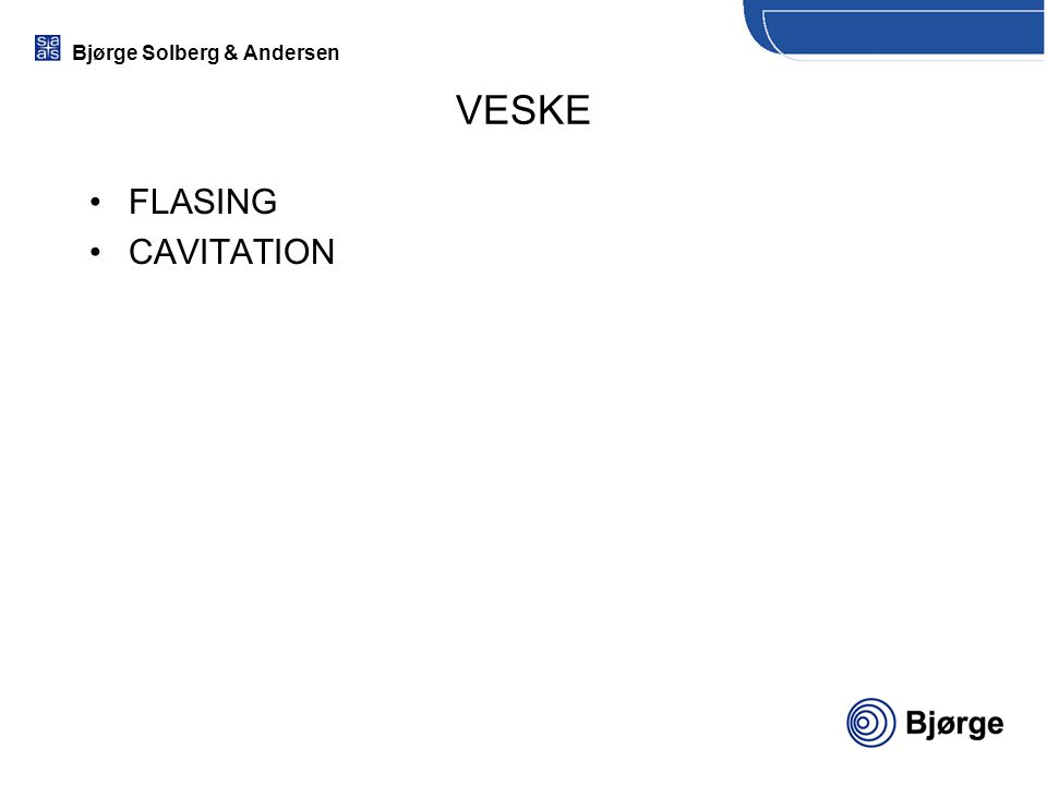 Bjørge Solberg & Andersen VESKE FLASING CAVITATION