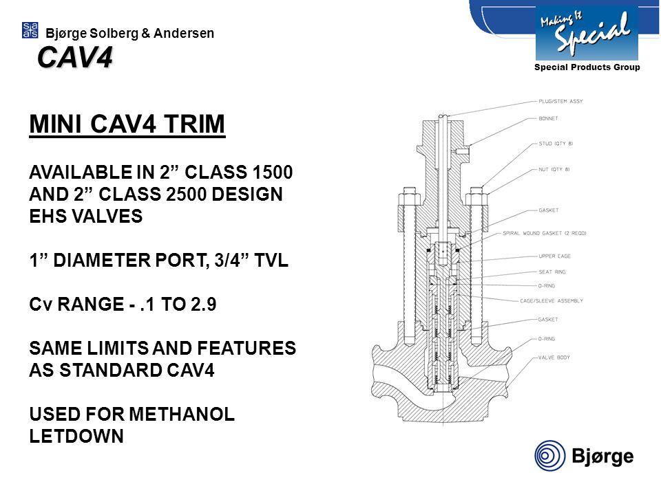"Bjørge Solberg & Andersen MINI CAV4 TRIM AVAILABLE IN 2"" CLASS 1500 AND 2"" CLASS 2500 DESIGN EHS VALVES 1"" DIAMETER PORT, 3/4"" TVL Cv RANGE -.1 TO 2.9"