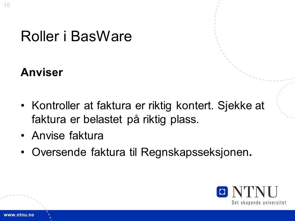 10 Roller i BasWare Anviser Kontroller at faktura er riktig kontert.