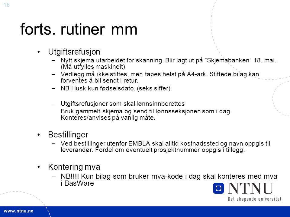 """16 forts. rutiner mm Utgiftsrefusjon –Nytt skjema utarbeidet for skanning. Blir lagt ut på """"Skjemabanken"""" 18. mai. (Må utfylles maskinelt) –Vedlegg må"""
