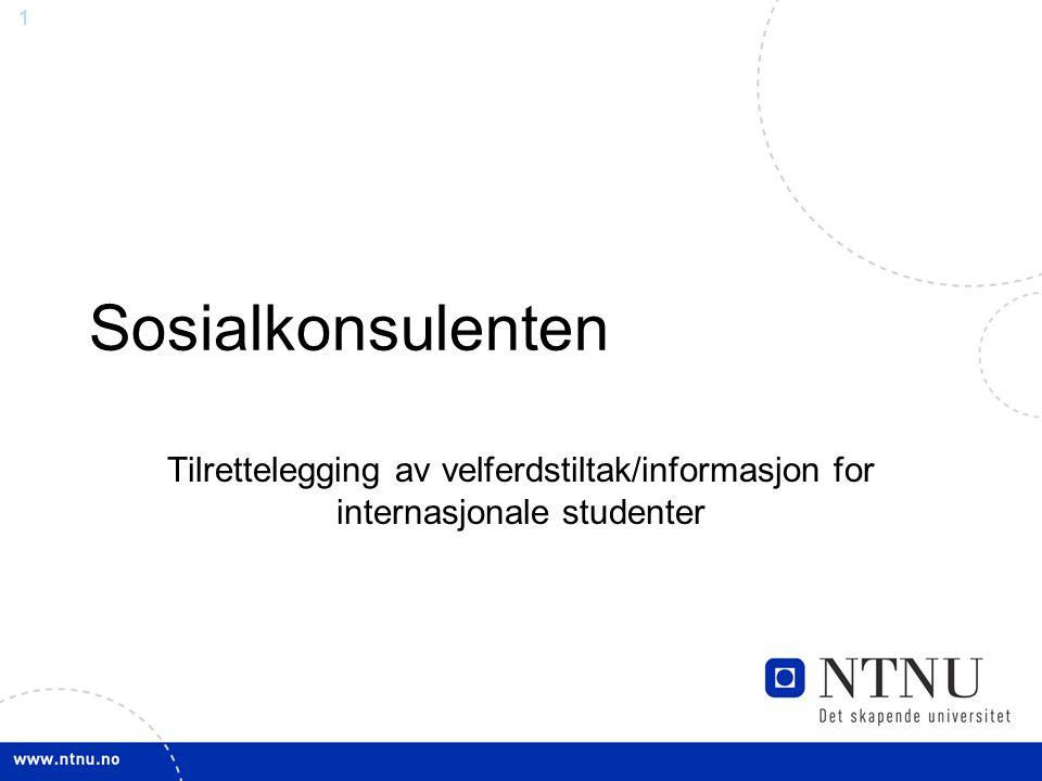 1 Sosialkonsulenten Tilrettelegging av velferdstiltak/informasjon for internasjonale studenter