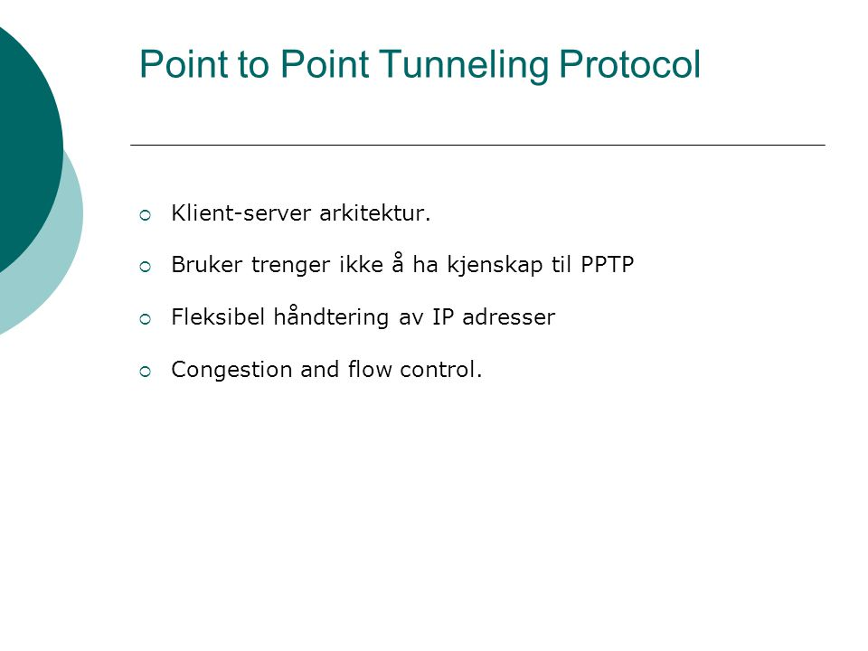 Point to Point Tunneling Protocol  Klient-server arkitektur.