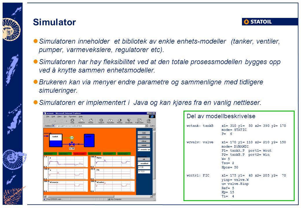 Simulatoren inneholder et bibliotek av enkle enhets-modeller (tanker, ventiler, pumper, varmevekslere, regulatorer etc). Simulatoren har høy fleksibil