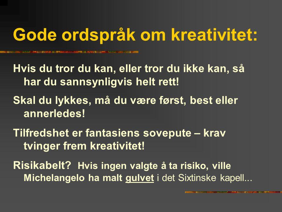Gode ordspråk om kreativitet: Hvis du tror du kan, eller tror du ikke kan, så har du sannsynligvis helt rett.