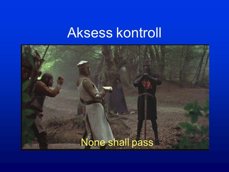 Aksess kontroll None shall pass